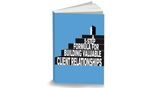 A 5-Step formula for building valuable client relationships