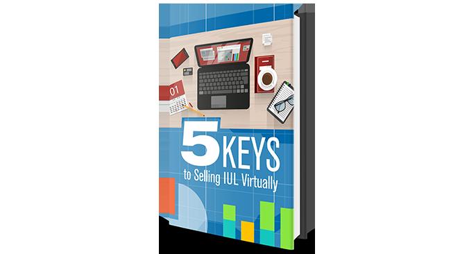 5 Keys to Selling IUL Virtually