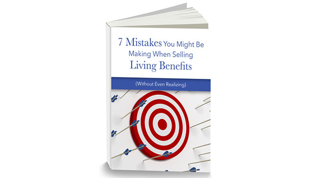 Seven Living Benefits Mistakes